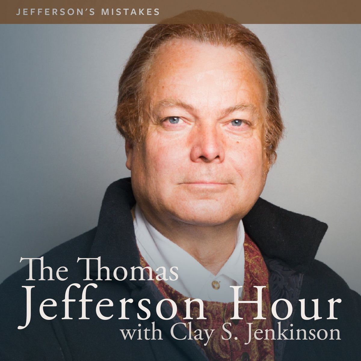1299 Jefferson's Mistakes | The Thomas Jefferson Hour