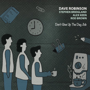 Don't Give Up The Day Job by Dave Robinson