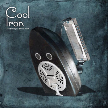 Cool Iron by Lon Eldridge & Steven Troch