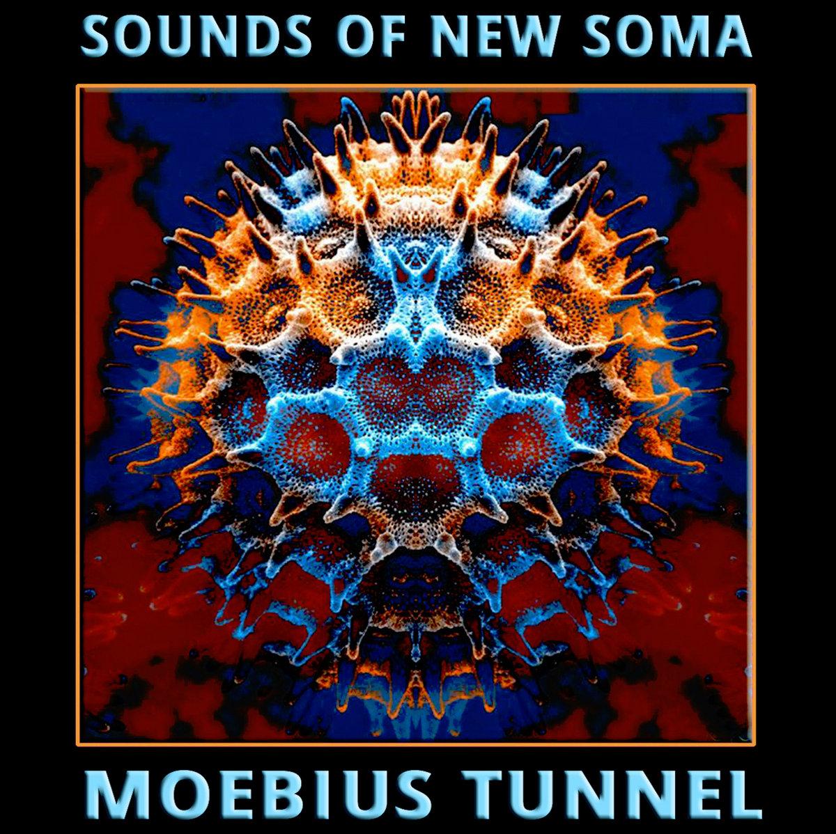 Αποτέλεσμα εικόνας για SOUNDS OF NEW SOMA Moebius Tunnel