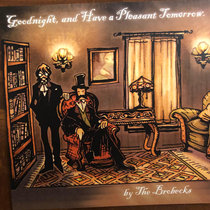 Goodnight and Have a Pleasant Tomorrow (The Brobecks) cover art
