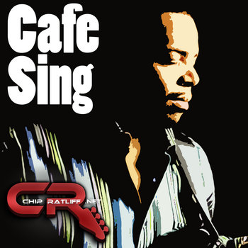 Cafe Sing - Maxi Single by Chip Ratliff