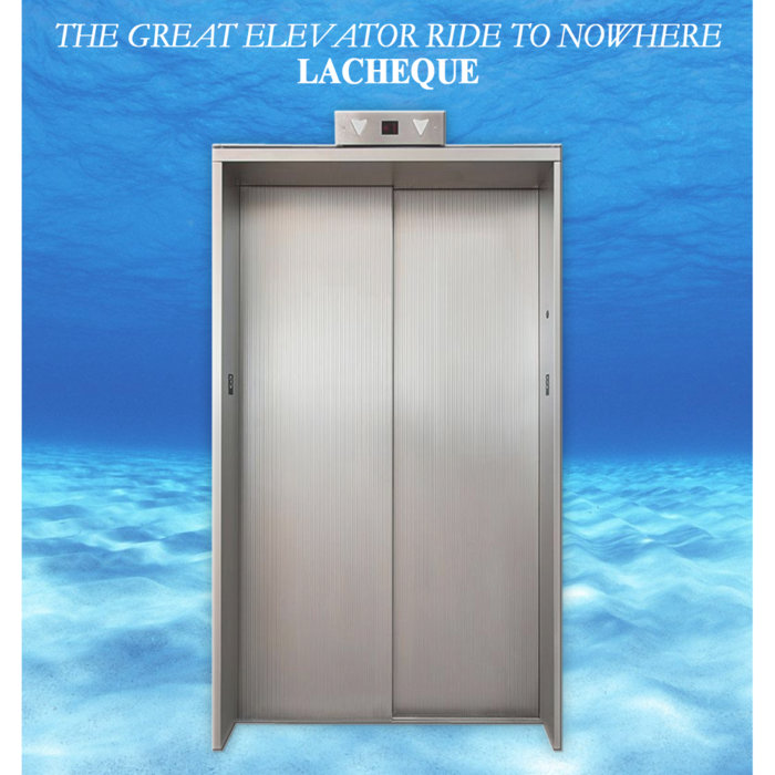 The Great Elevator Ride To Nowhere Lacheque