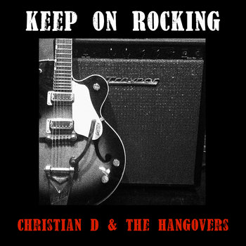 Keep On Rocking by Christian D & The Hangovers