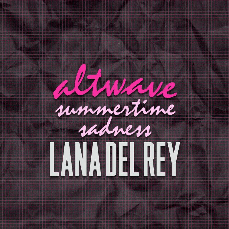 Summertime Sadness Lana Del Rey Cover Altwave