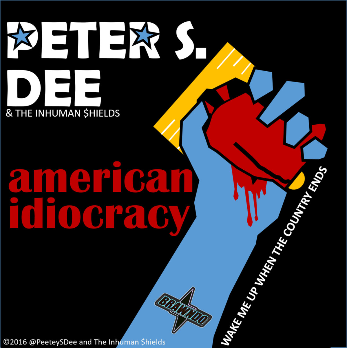 Wake Me Up When The Country Ends Peter S Dee And The Inhuman Hields