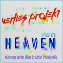 (Feels Like) Heaven [Alternate Version Mixed by Adrian Kwiatkowski] cover art