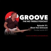 Groove – Episode #31: Shem Von Schroeck cover art