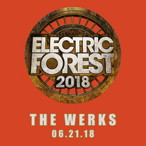 LIVE @ Electric Forest Festival - Rothbury, MI 06.21.18 cover art