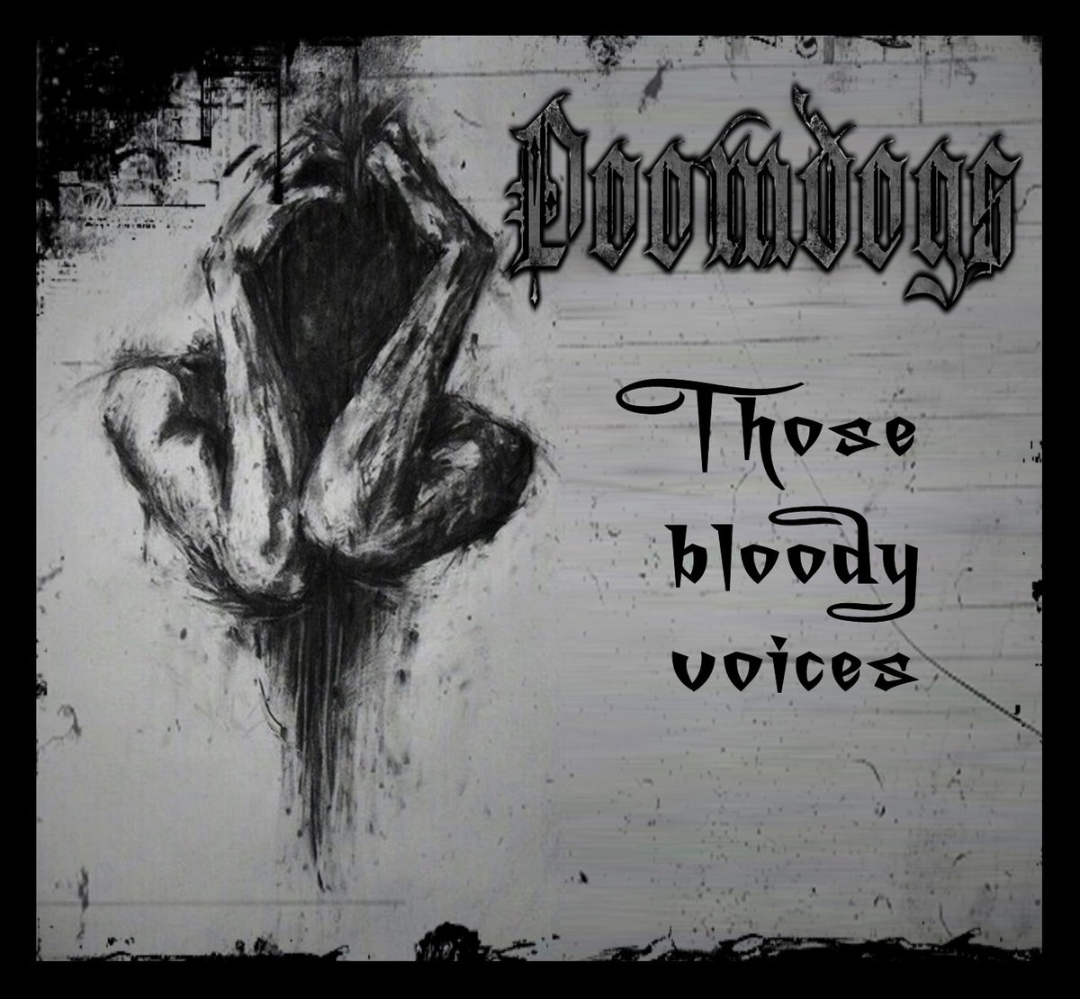 Those bloody voices (digi Single, new track - Sept 2015) by Doomdogs