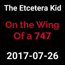2017-07-26 - On the Wing of a 747 (live show) cover art