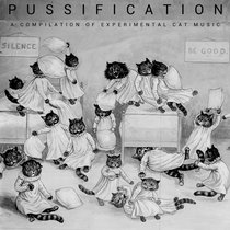 PUSSIFICATION:  A Compilation of Experimental Cat Music cover art