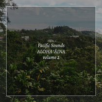 Aloha 'Aina, Volume 2: Field Recordings of Hawaii cover art