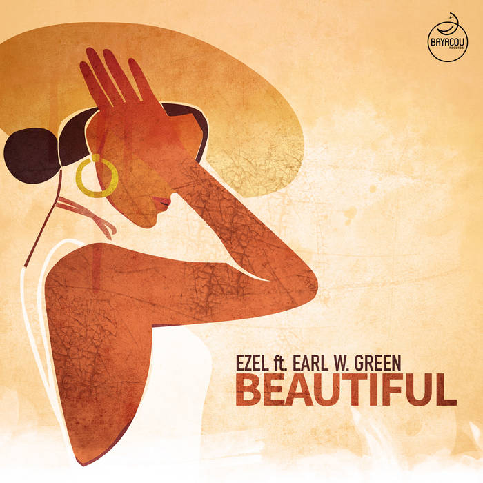 Ezel Ft Earl W. Green – Beautiful [Bayacou Records]