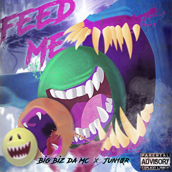 Feed Me by Big BIZ da MC & Jun10r