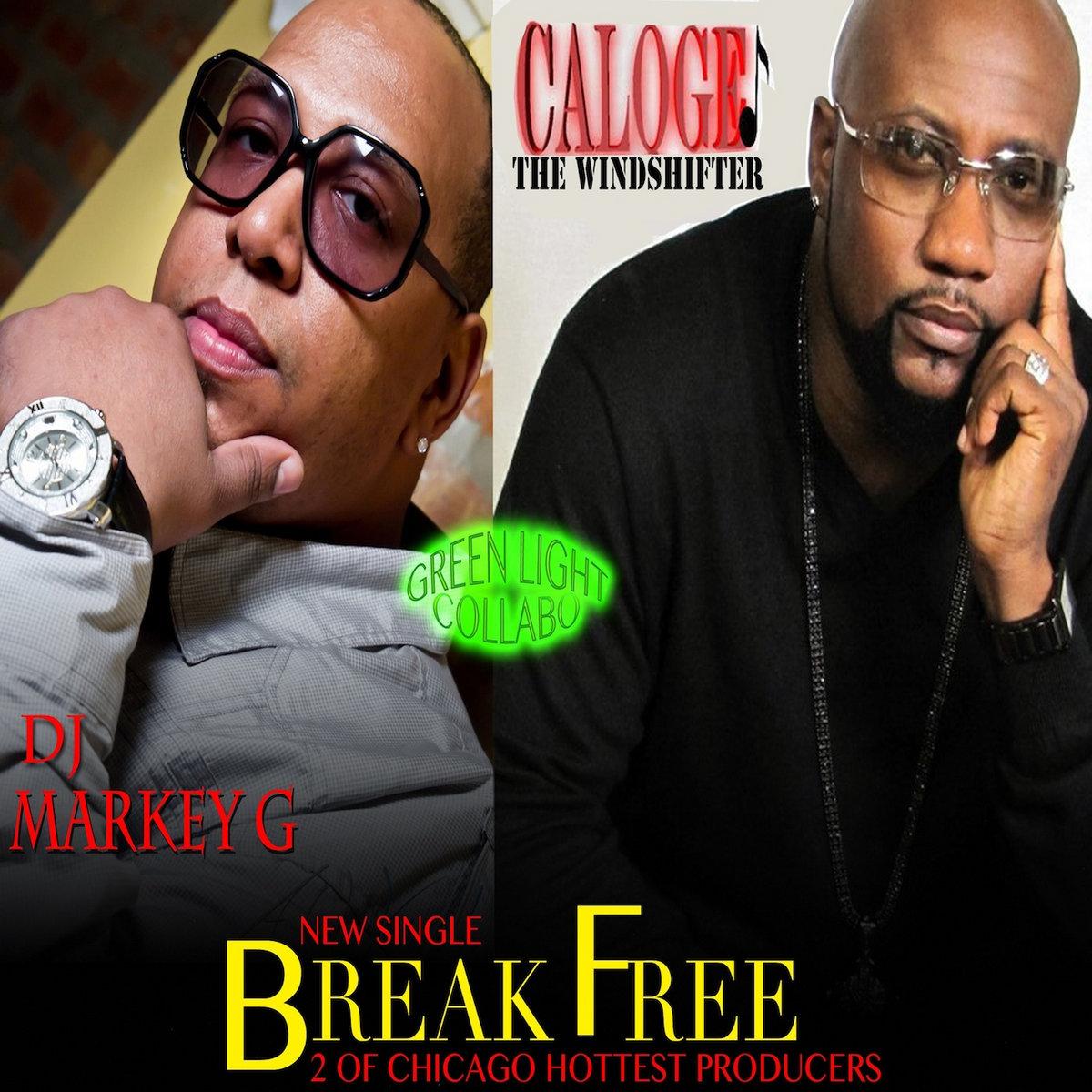 Break Free - Dj Markey G & Caloge The Windshifter by Dj Markey G & Caloge The Windshifter
