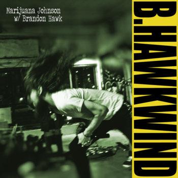 B. Hawkwind by Marijuana Johnson