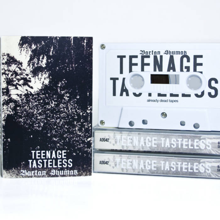 Ad042 Teenage Tasteless Bartan Shumak Already Dead Tapes And Records