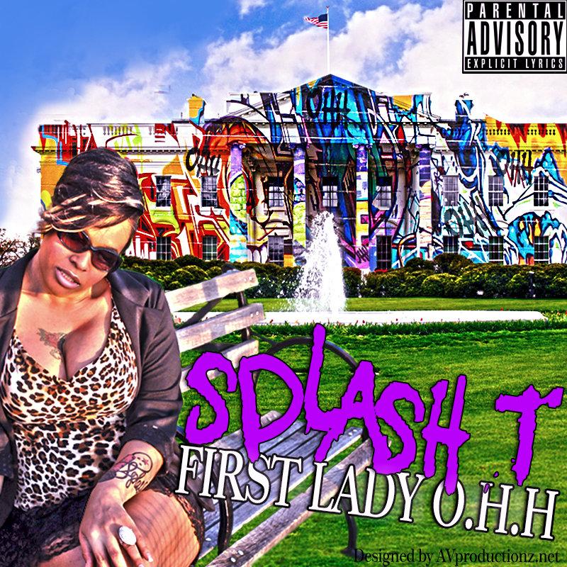 Splash_T The First Lady O H H | Splash_T