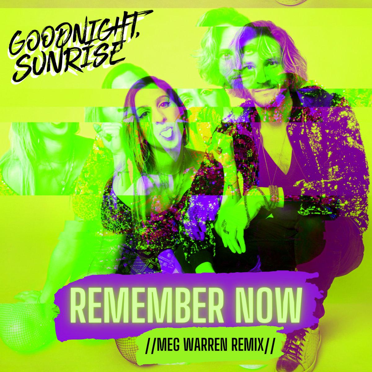 Remember Now - Meg Warren Remix by Goodnight, Sunrise