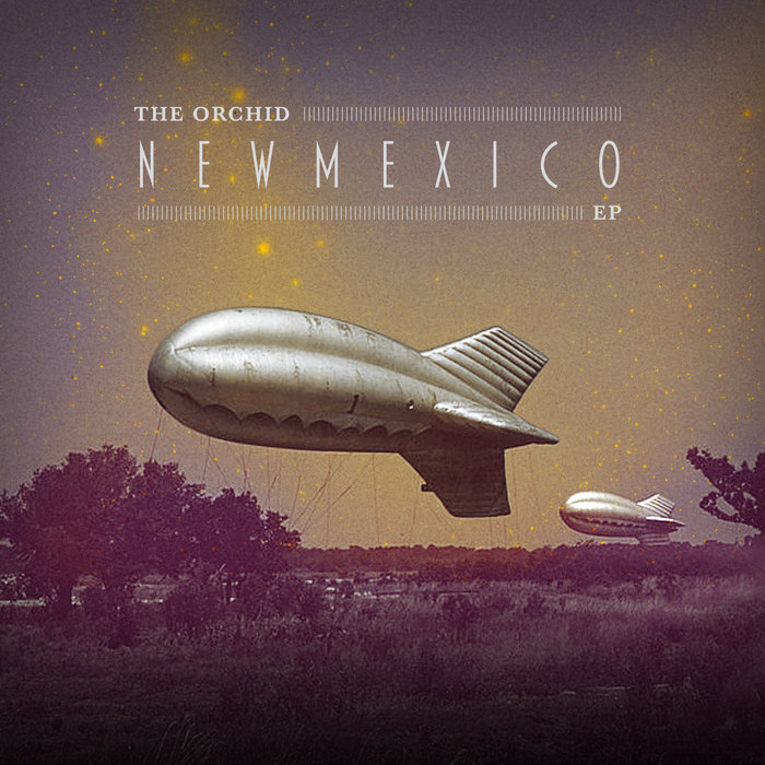 New Mexico EP | The Orchid