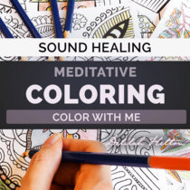 Color With Me - Sound Healing Sessions for Meditative Coloring cover art