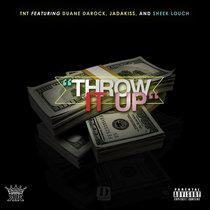 TNT Ft Jadakiss & Sheek Louch - Throw It Up cover art