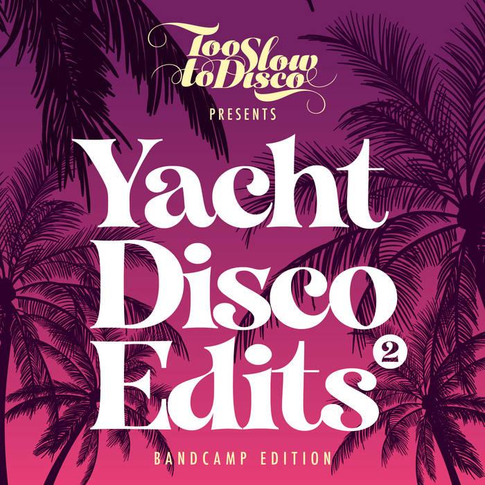 Yacht Disco Edits