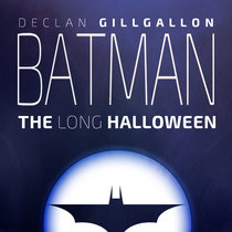 Batman: The Long Halloween (Original Audio Drama Soundtrack) [Deluxe Edition] cover art