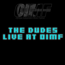 The Dudes - Life at OIMF 2011 cover art