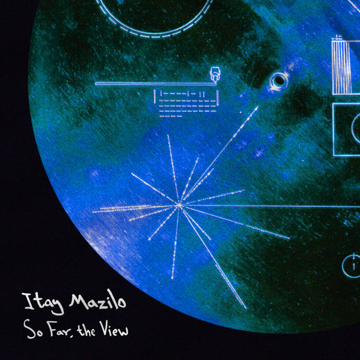 Itay Mazilo - So Far, the View