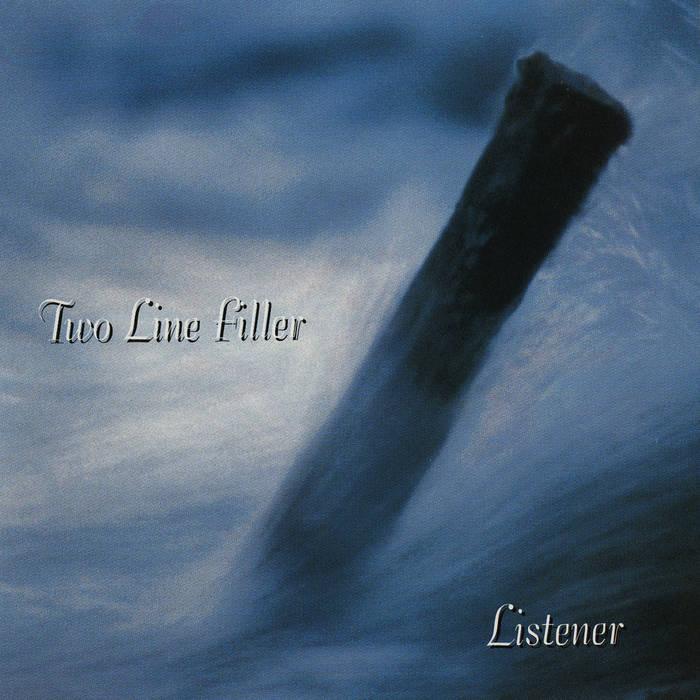 """Two Line Filler - """"Listener"""""""