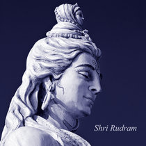 Shri Rudram: A Sacred Vedic Hymn for Purification, Blessings and Upliftment cover art