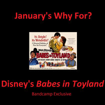 January Why For? Disney's Babes in Toyland cover art