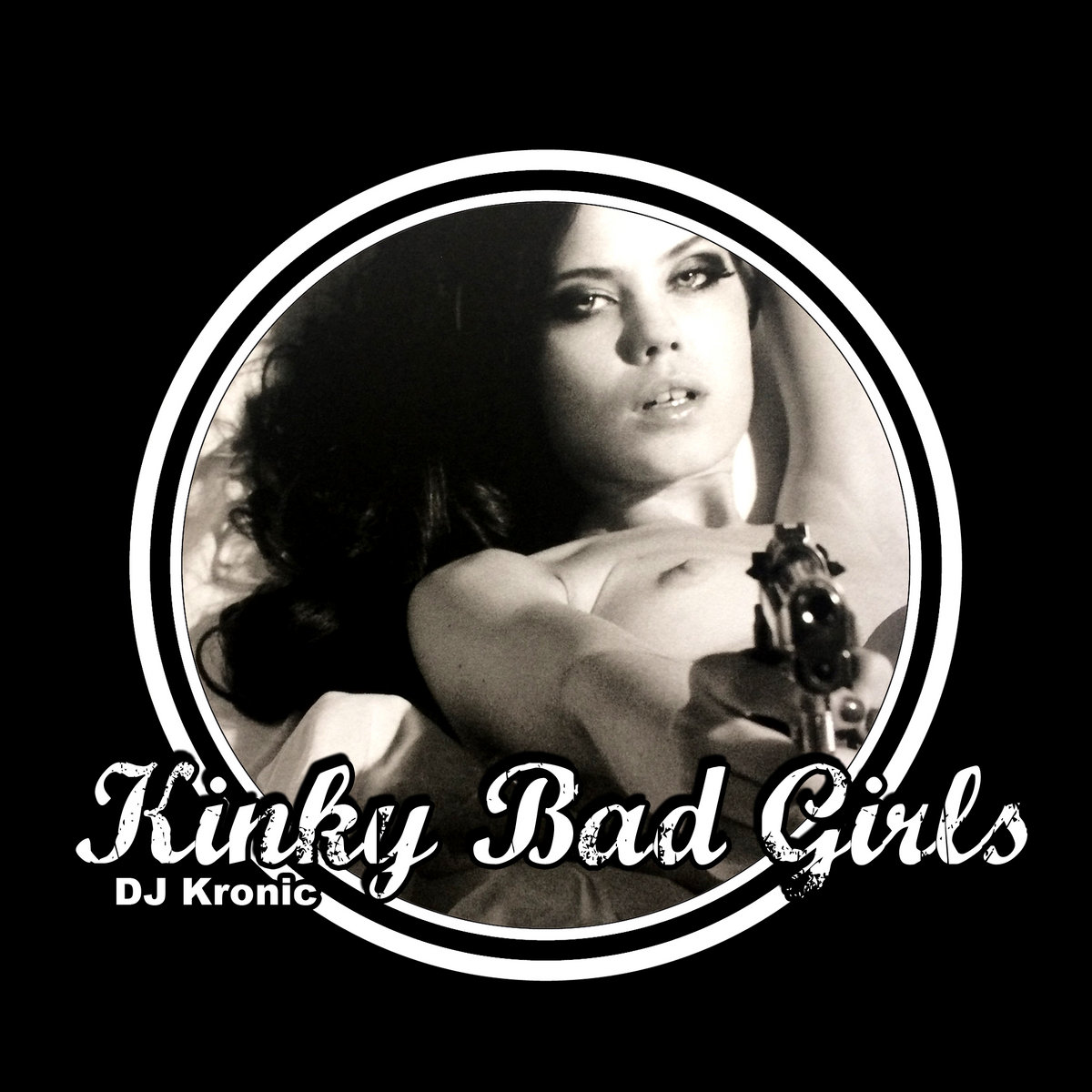 Kinky Bad Girls. by DJ Kronic