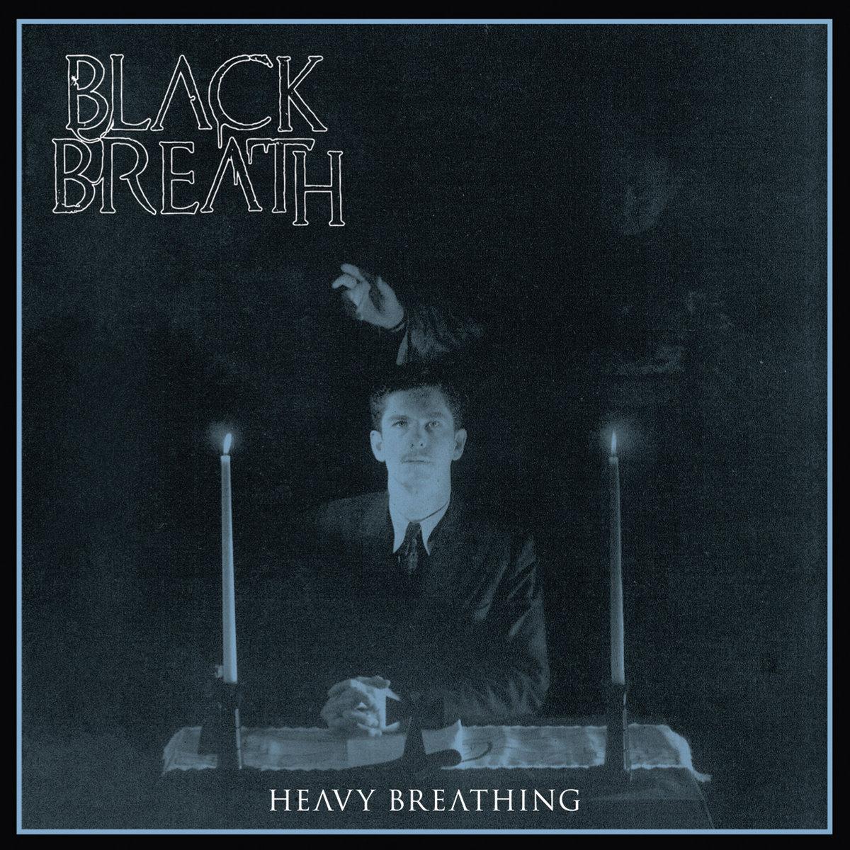 Heavy breathing | black breath.