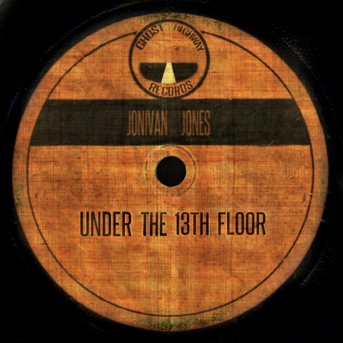 Under the 13th floor jonivan jones under the 13th floor by jonivan jones tyukafo