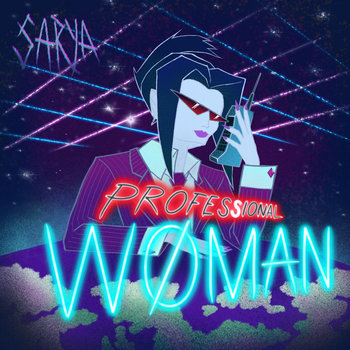 PROFESSIONAL WOMAN (feat. maniatrix) by sarya