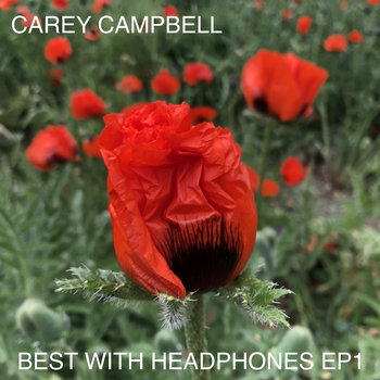 Best With Headphones EP1 by Carey Campbell