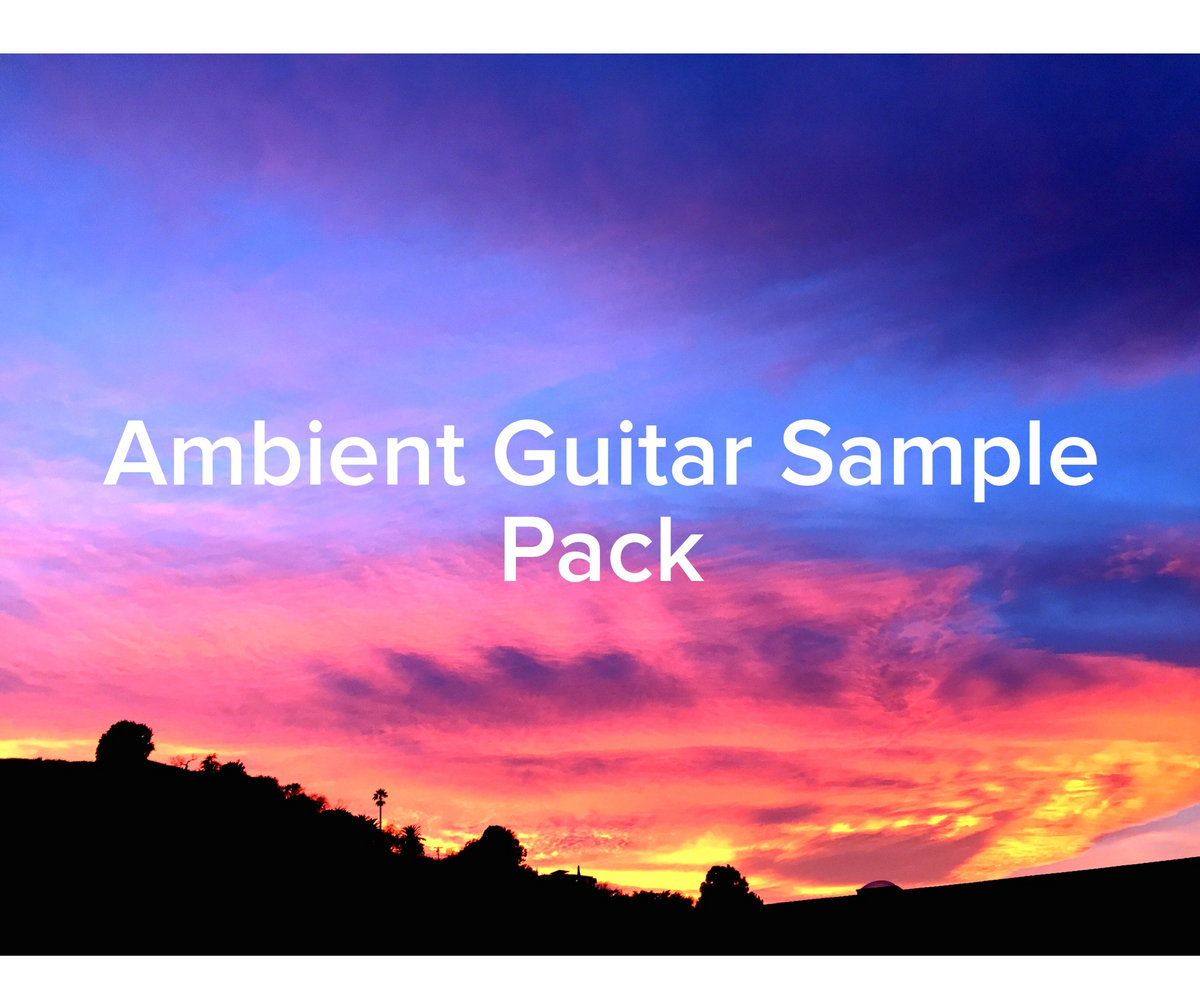 Ambient Guitar Sample Pack | Session Guitar Player