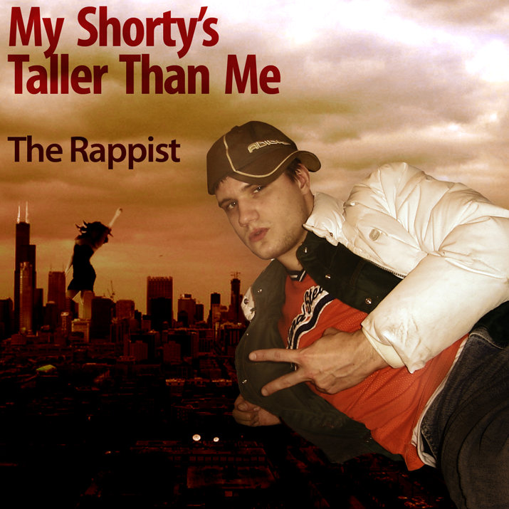My Shorty's Taller Than Me | The Rappist