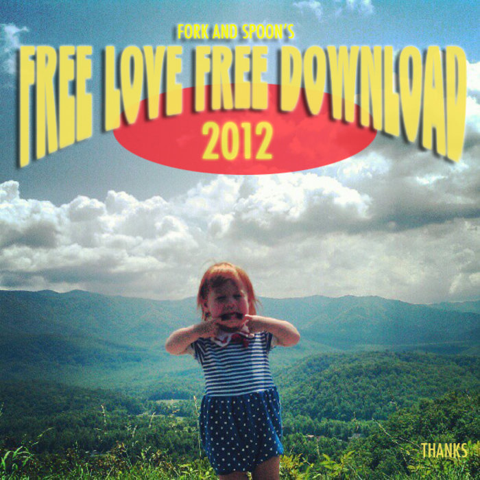 Fork And Spoon S Free Love Free Download 2012 Fork And Spoon Records