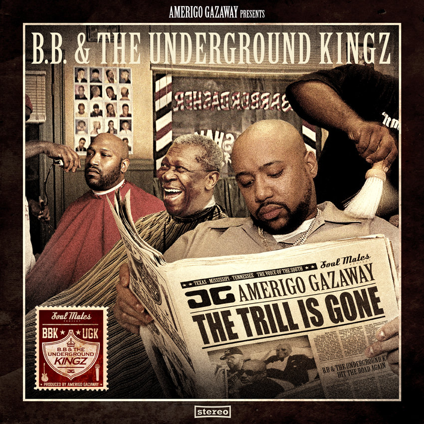 B B  & The Underground Kingz: The Trill Is Gone