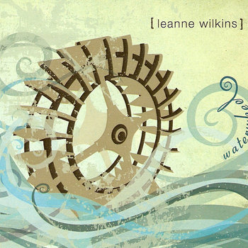 Waterwheel by Leanne Wilkins