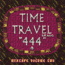 Time Travel 444 Mixtape, Vol. 2 cover art