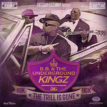 B.B. & The Underground Kingz - The Trill Is Gone [Chopped Not Slopped] cover art
