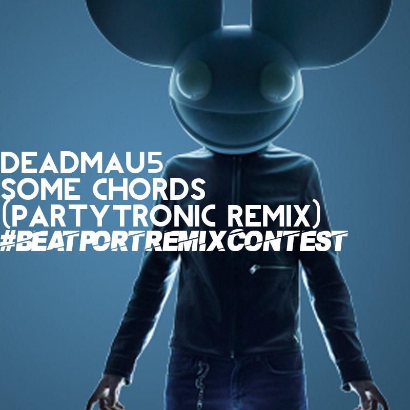 Deadmau5 Some Chords Partytronic Remix Partytronic