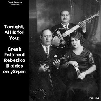 Tonight, All is for You: Greek Folk and Rebetiko B-sides on 78rpm by Various Artists
