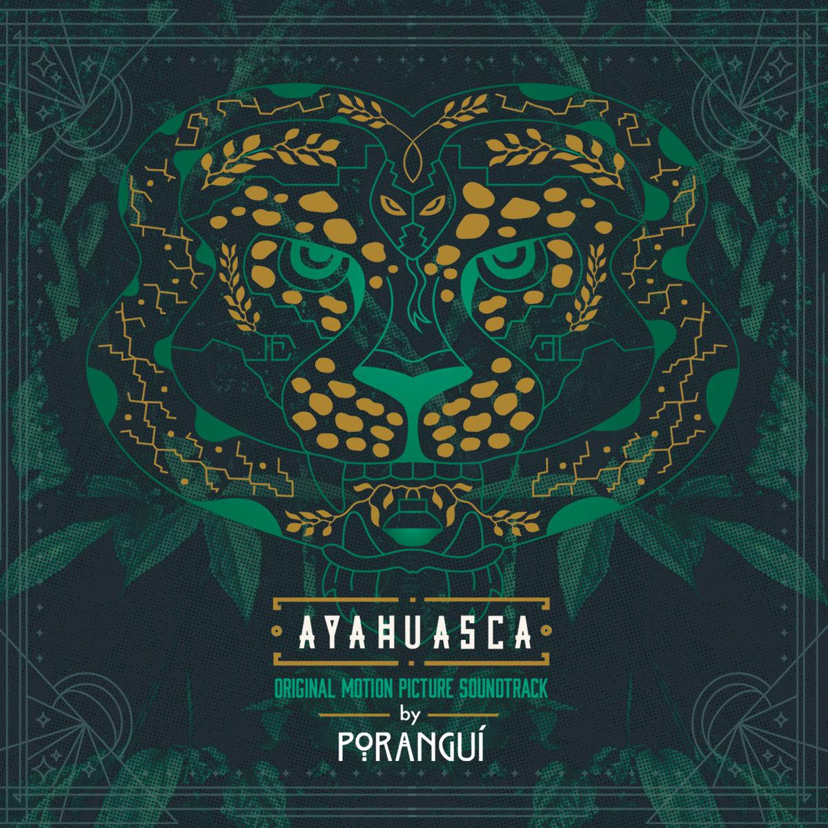 Ayahuasca (Original Motion Picture Soundtrack)   Poranguí