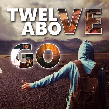 Go by Twelve Above